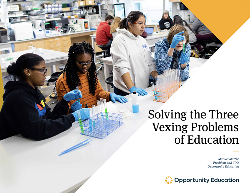 """Solving the Three Vexing Problems of Education,"" by Manuel Mattke, President of Opportunity Education"