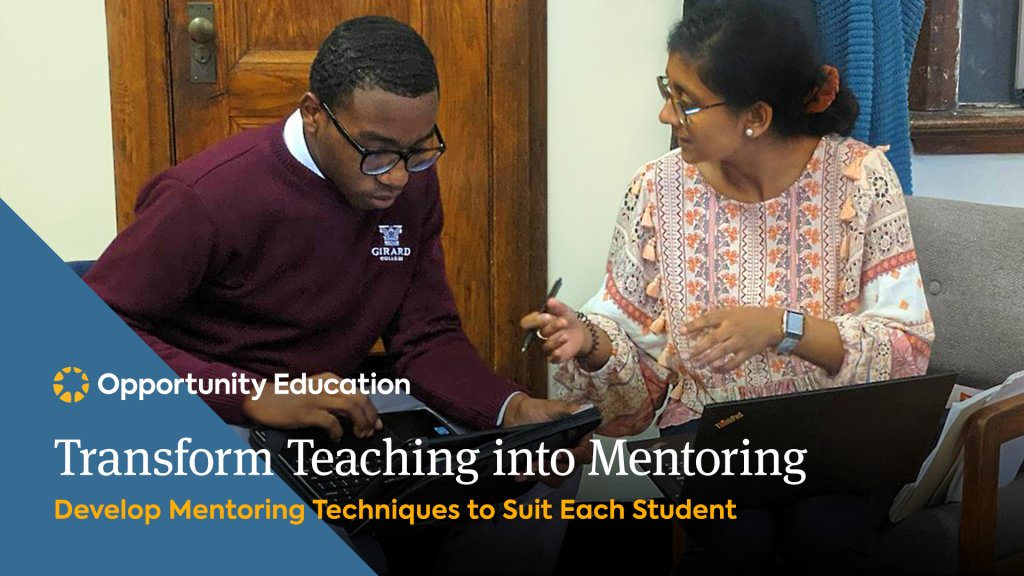Join Opportunity Education to learn how to transform teaching into mentoring at your high school.