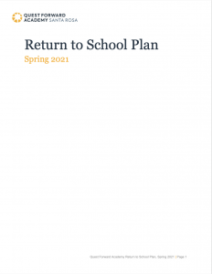 The cover of Quest Forward Academy Santa Rosa's Return to School Plan for the Spring of 2021.