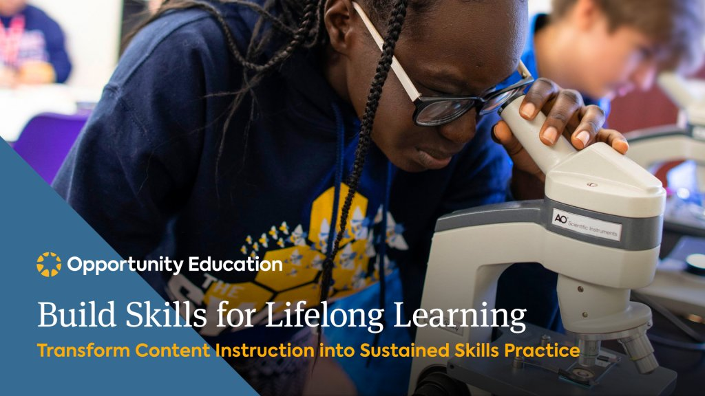 Join Opportunity Education to learn how to transform content learning into sustained skills practice at your high school.