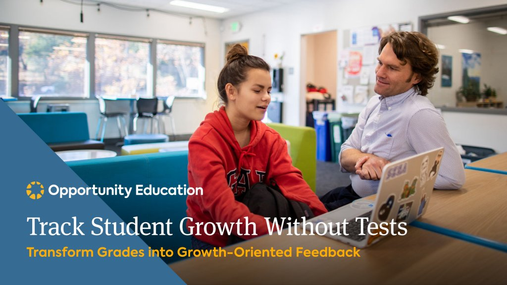 Join Opportunity Education to learn how to transform grade-focused assessments into growth-oriented feedback at your high school.